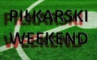 Może w ten piłkarski weekend będzie na bogato?