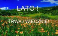 Dzisiaj żegnamy Wiosnę i witamy Lato.